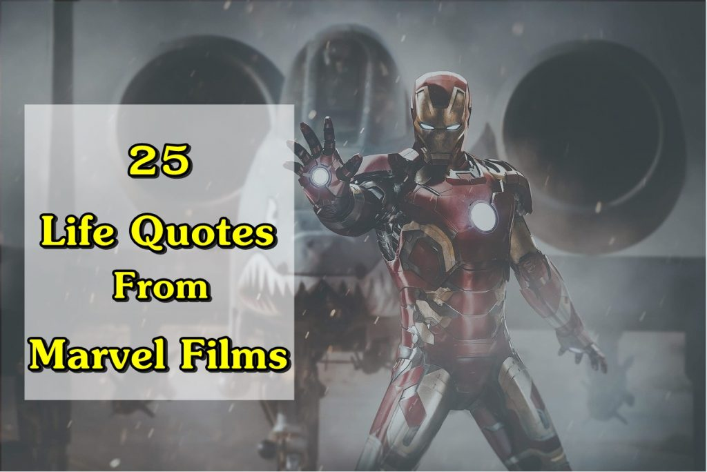 Life quotes from marvel cinematic universe
