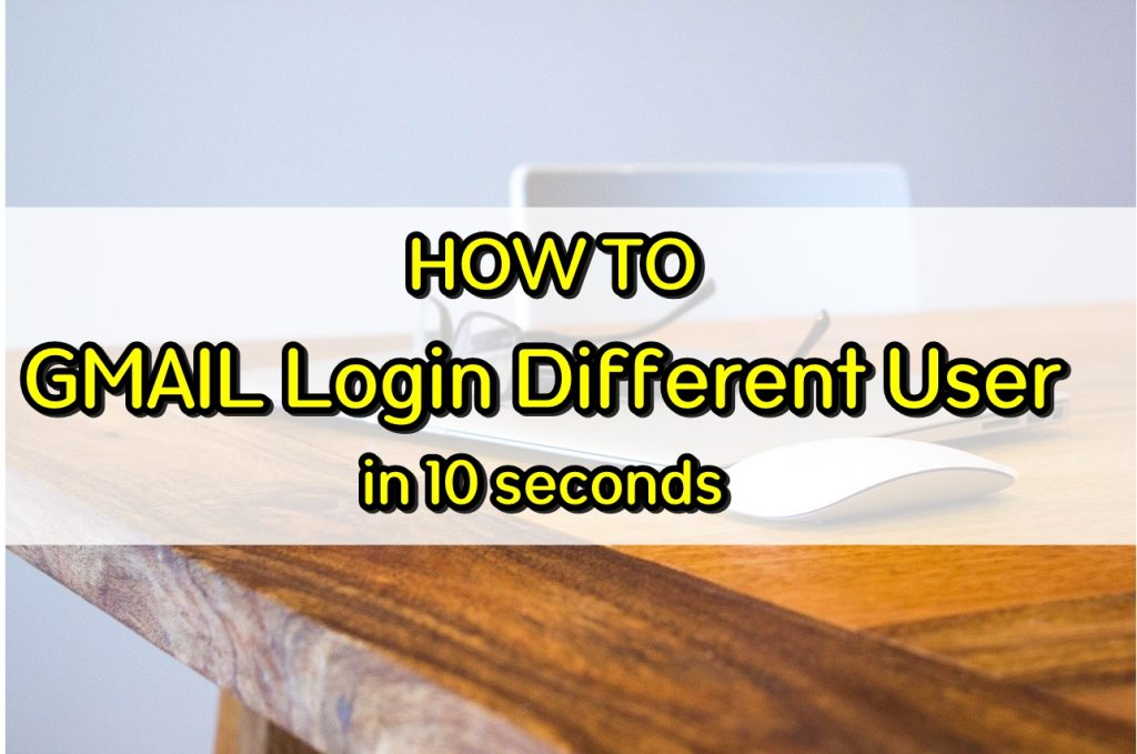 Gmail login different user in 10 second